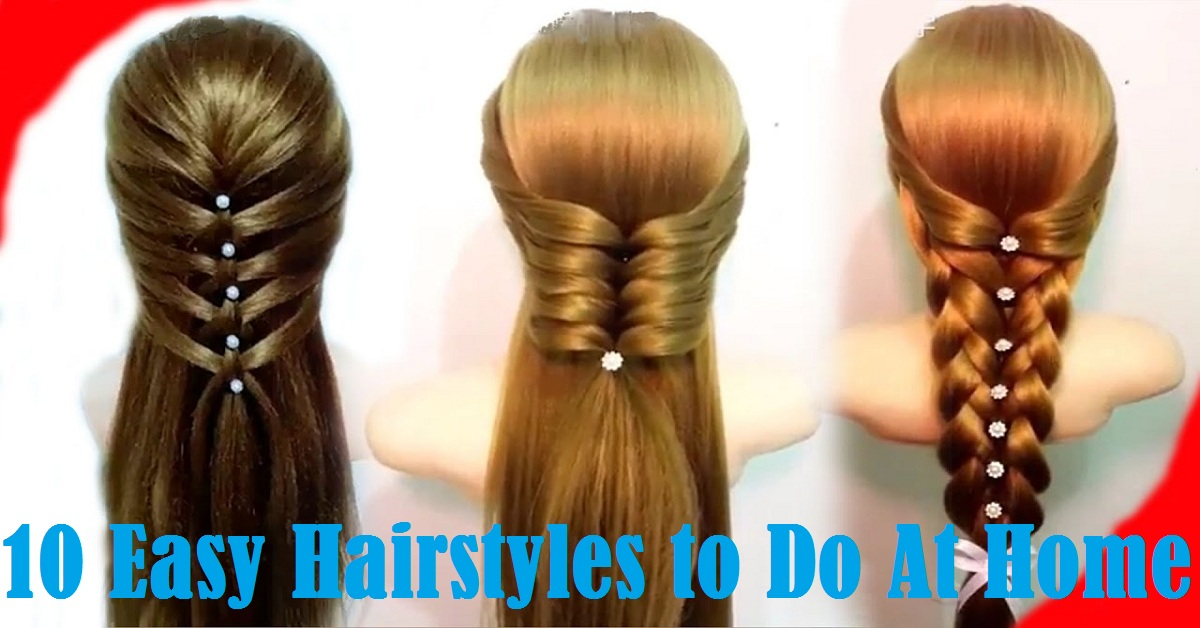 10 Easy Hairstyles to Do At Home
